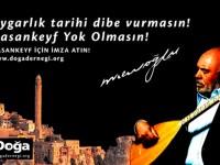 """Musa Eroğlu da """"Hasankeyf Yok Olmasın"""" Dedi"""