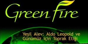 Yeşil Alev: Aldo Leopold ve Günümüz İçin Toprak Etiği