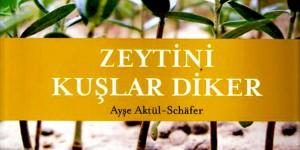 'Zeytini Kuşlar Diker'
