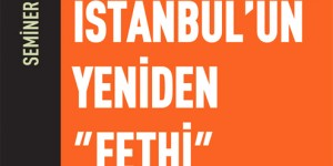İstanbul'un Yeniden 'Fethi'