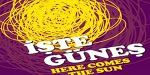 'İşte Güneş – Here Comes The Sun'