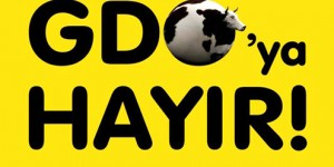 Türkiye'de GDO'lar ve Toplumsal Muhalefet