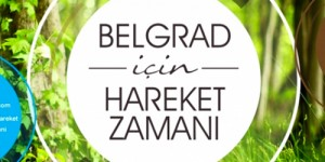 Belgrad Ormanı İçin Hareket Zamanı!