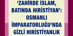 'Osmanlı İmparatorluğu'nda Gizli Hıristiyanlık'