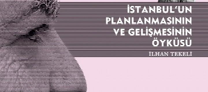 'İstanbul'un Planlanması ve Gelişmesinin Öyküsü'