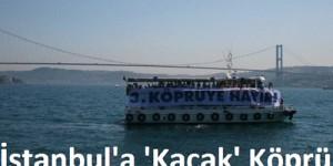 İstanbul'a Kaçak Köprü