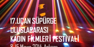 17. Uçan Süpürge Uluslararası Kadın Filmleri Festivali Başlıyor