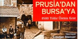 Prusia'dan Bursa'ya 8.500 Yıldır Üreten Kent