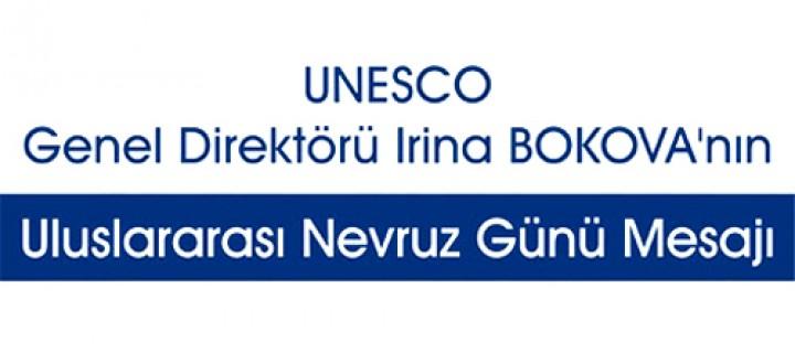UNESCO Genel Direktörü Irina Bokova'nın Uluslararası Nevruz Günü Mesajı