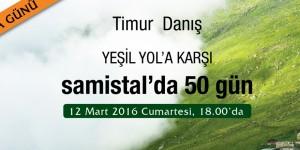 Yeşil Yol'a Karşı Samistal'da 50 Gün / Timur Danış