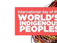 9 Ağustos / Dünya Yerli Halklar Günü