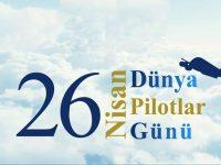 26 Nisan / Dünya Pilotlar Günü